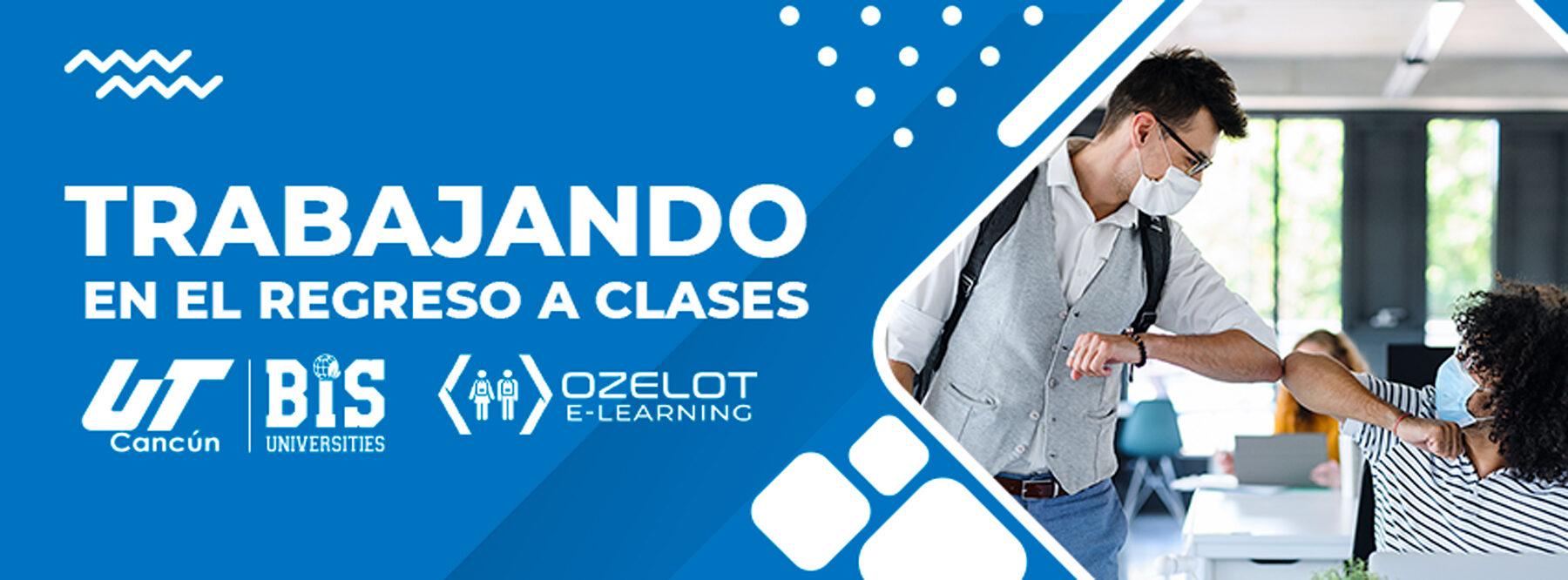 Ozelot e-learning y la UT Cancún trabajando en el mejor regreso a clases
